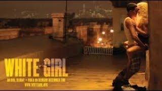 فيلم الاثارة و الرومانسية المنتظر white girl مترجم بدون حذف للكبار فقط