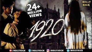 1920 Full Movie | Hindi Movies 2019 Full Movie | Horror Movies | Rajneesh Duggal | Adah Sharma |
