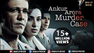 Ankur Arora Murder Case Full Movie | Hindi Movies 2019 Full Movie | Kay Kay Menon | Tisca Chopra