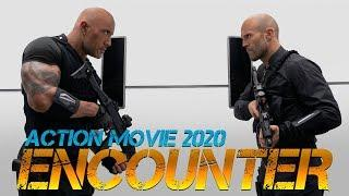 Action Movie 2020 - ENCOUNTER - Best Action Movies Full Length English