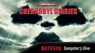 Netflix Dumpster Dive Afterthoughts: Chernobyl Diaries